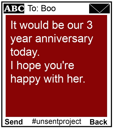 To: Boo - It would be our 3 year anniversary today. I hope you're happy with her.