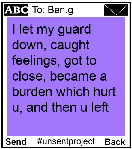 To: Ben.g - I let my guard down, caught  feelings, got to close, became a burden which hurt u, and then u left
