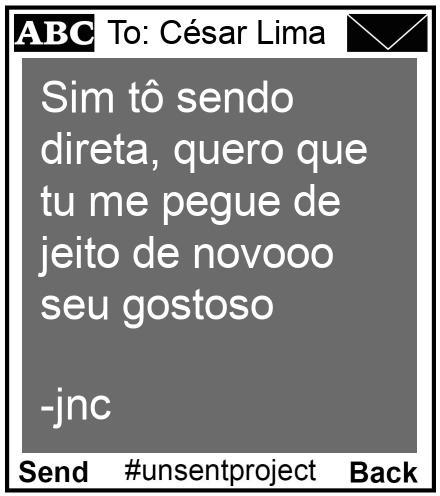 To: César Lima - Sim tô sendo direta, quero que tu me pegue de jeito de novooo seu gostoso  -jnc