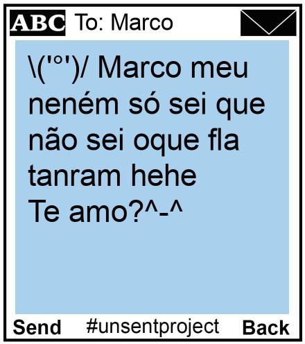 To: Marco - \('°')/ Marco meu neném só sei que não sei oque fla tanram hehe Te amo?^-^